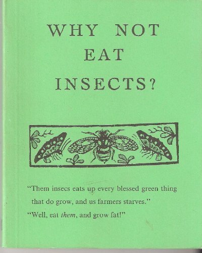 Why Not Eat Insects.: Holt, Vincent M.: