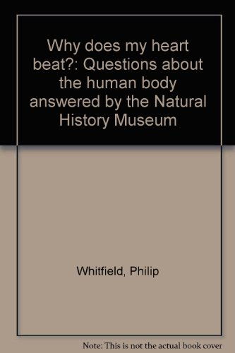 9780565010768: Why does my heart beat?: Questions about the human body answered by the Natural History Museum