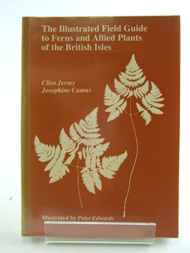 9780565011727: The illustrated field guide to ferns and allied plants of the British Isles
