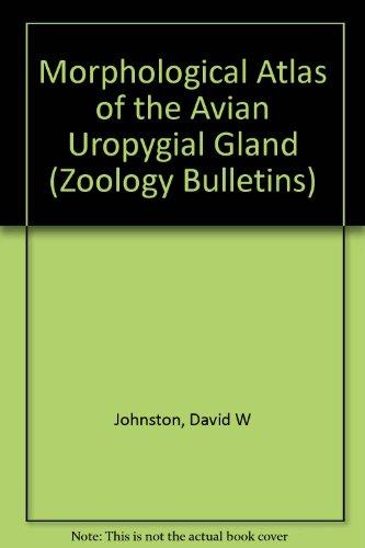 Morphological Atlas of the Avian Uropygial Gland (Zoology Bulletins): Johnston, David W