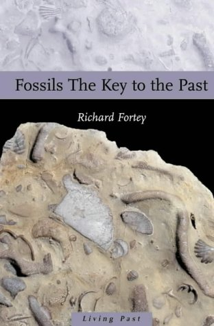 9780565091637: Fossils: The Key to the Past (Living Past)