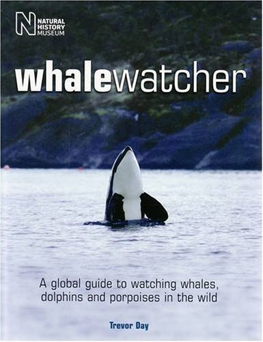 9780565092122: Whale Watcher: A Global Guide to Watching Whales, Dolphins and Porpoises in the Wild