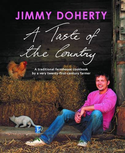 9780565092849: A Taste of the Country: A Traditional Farmhouse Cookbook by a Very Twenty-first-century Farmer