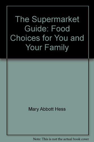 9780565611101: The supermarket guide: Food choices for you and your family (Nutrition now series)