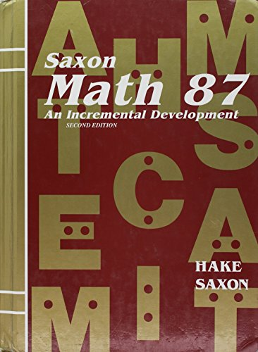 Saxon Math 87: An Incremental Development (0565771884) by Stephen Hake