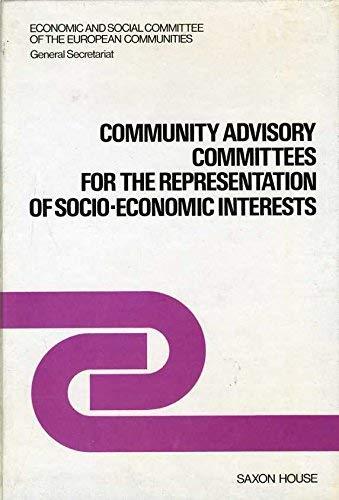 Community Advisory Committees of the European Communities General Secretariat: Economic and Social ...