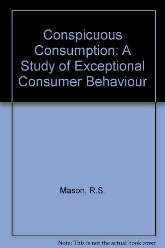 9780566004049: Conspicuous Consumption: A Study of Exceptional Consumer Behaviour