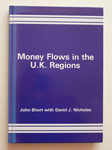 Money Flows in the United Kingdom Regions: John Short, David J. Nicholas