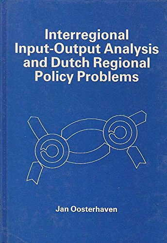 9780566005213: Interregional Input-output Analysis and Dutch Regional Policy Problems