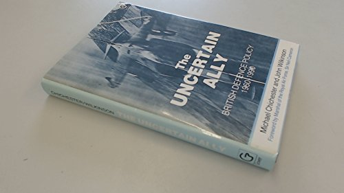 9780566005343: Uncertain Ally: British Defence Policy, 1960-90
