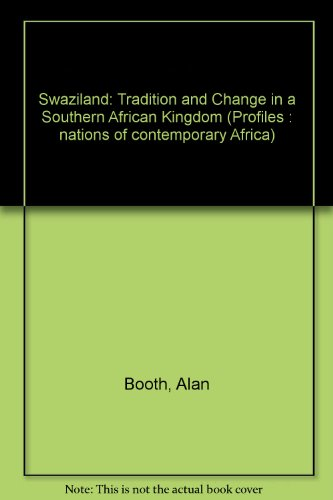 Swaziland : Tradition and Change in a Southern African Kingdom