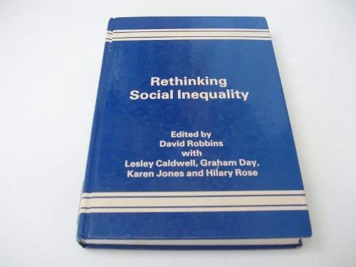 Rethinking Social Inequality (Explorations in sociology): Robbins, David