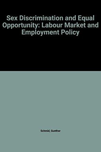 Sex Discrimination and Equal Opportunity: Labour Market and Employment Policy
