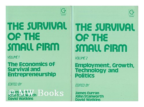 The Survival of the Small Firm [Complete: Curran, James (1936-)