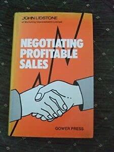 Negotiating Profitable Sales: Lidstone, John