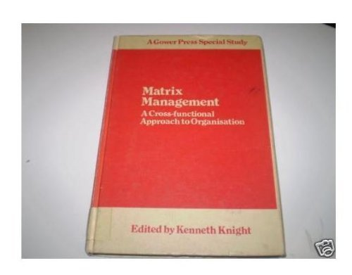 9780566020766: Matrix Management: Cross-functional Approach to Organization (A Gower Press special study)