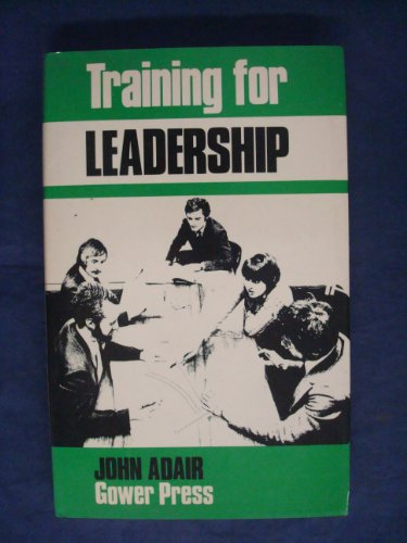 Training for Leadership (9780566021107) by John Adair