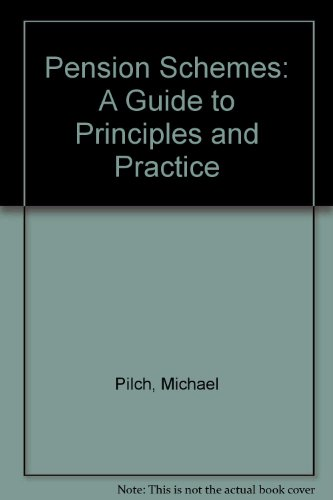 Pension Schemes: A Guide to Principles and: Pilch, Michael, Wood,