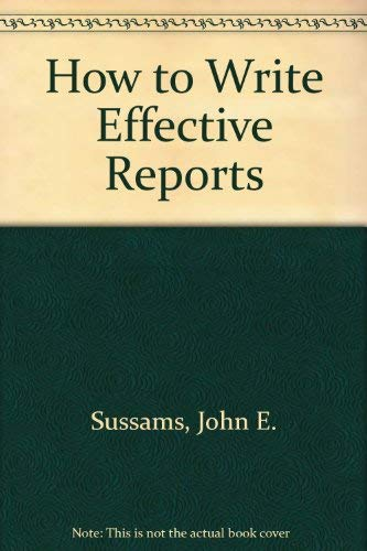 9780566023231: How to Write Effective Reports