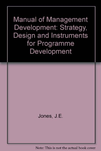 Manual of Management Development: Strategy, Design & Instruments for Programme Improvement