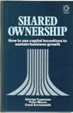 Shared Ownership: How to Use Capital Incentives to Sustain Business Growth (0566025337) by George Copeman; Peter Moore; Carol Arrowsmith