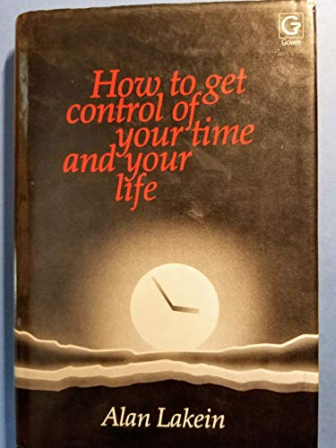 9780566025501: How to Get Control of Your Time and Your Life