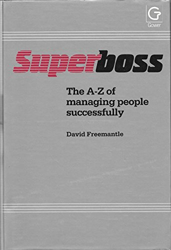9780566025884: Superboss: The A-Z of Managing People Successfully