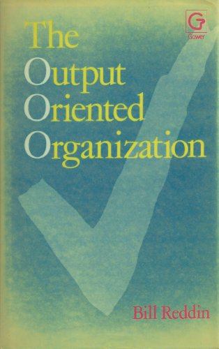 9780566027109: The Output Oriented Organization