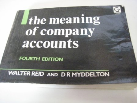 The Meaning of Company Accounts (0566027399) by D. R. Myddelton; Walter Reid