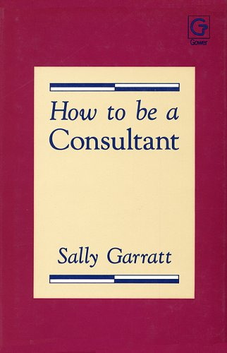 9780566029400: How to Be a Consultant