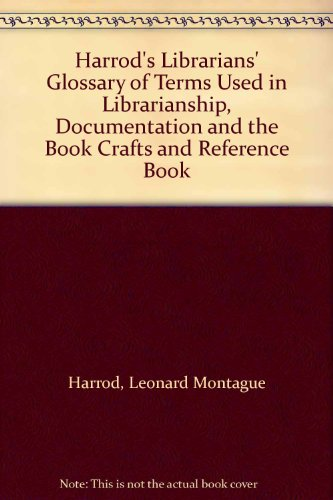 9780566034602: Harrod's Librarians' Glossary of Terms Used in Librarianship, Documentation and the Book Crafts and Reference Book