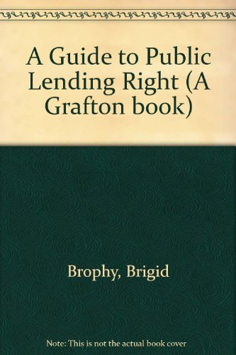Guide to Public Lending Right (A Grafton book): Brophy, Brigid