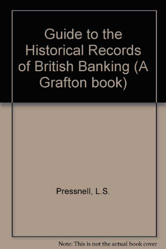 9780566035425: Guide to the Historical Records of British Banking (A Grafton book)