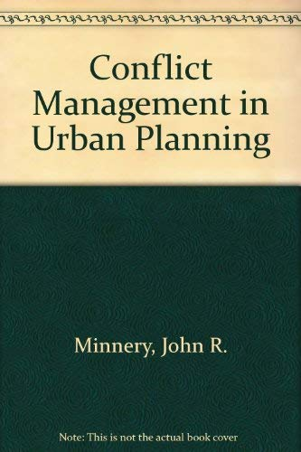 Conflict Management in Urban Planning: Minnery, John R.