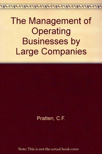 The Management of Operating Businesses by Large Companies: Pratten, Clifford Frederick