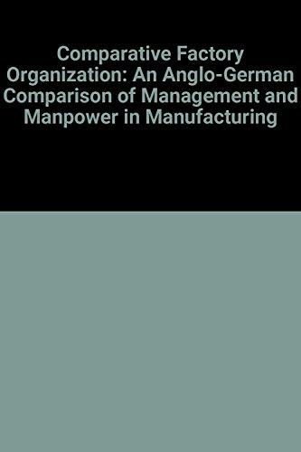 Comparative Factory Organization: An Anglo-German Comparison of: Sorge, Arndt, Warner,