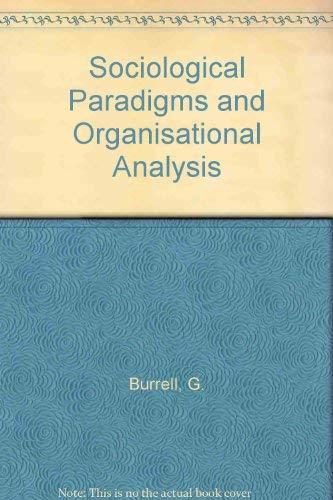 9780566051494: Sociological Paradigms and Organisational Analysis