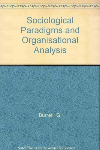 9780566051494: Sociological Paradigms and Organisational Analysis