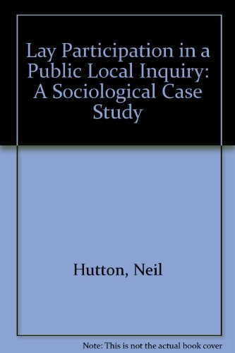 9780566051920: Lay Participation in a Public Local Inquiry: A Sociological Case Study