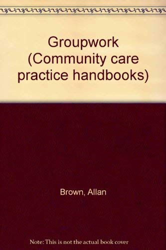 9780566051982: Groupwork (Community care practice handbooks)