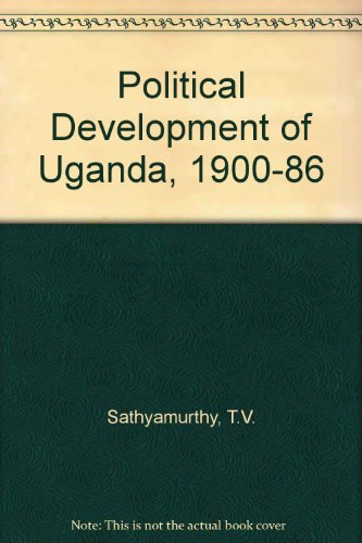 9780566052477: The Political Development of Uganda: 1900-1986