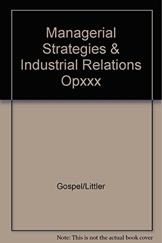 9780566052583: Managerial Strategies & Industrial Relations Opxxx