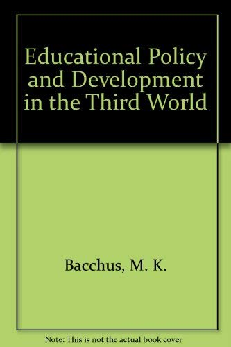 Educational Policy and Development Strategy in the: Bacchus, M. Kazim