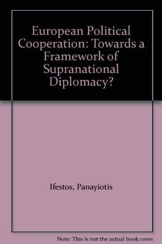 9780566053597: European Political Cooperation: Towards a Framework of Supranational Diplomacy?