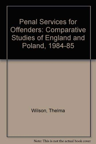 9780566054204: Penal Services for Offenders: Comparative Studies of England and Poland 1984/85