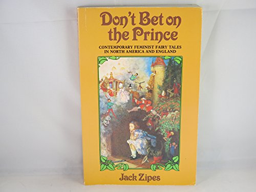9780566054600: Don't Bet on the Prince: Contemporary Feminist Fairy Tales in North America and England