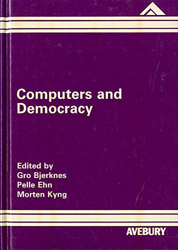 9780566054761: Computers and Democracy: A Scandinavian Challenge