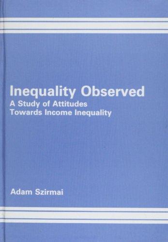 Inequality Observed. A Study of Attitudes Towards: Szirmai, Adam