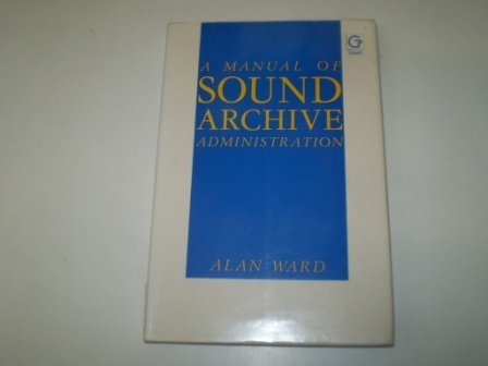 9780566055713: A Manual of Sound Archive Administration