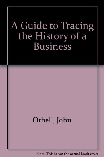 A Guide to Tracing the History of a Business